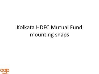 Kolkata HDFC Mutual Fund mounting snaps