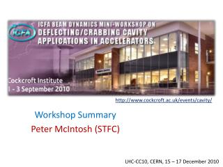 Workshop Summary Peter McIntosh (STFC)