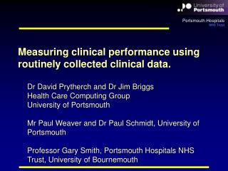 Measuring clinical performance using routinely collected clinical data.