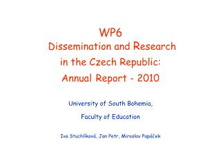 WP6  Dissemination and  R esearch  in the Czech Republic: Annual Report - 2010