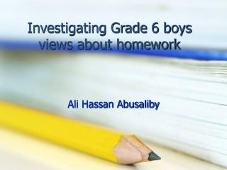 Investigating Grade 6 boys views about homework