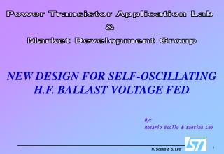 NEW DESIGN FOR SELF-OSCILLATING H.F. BALLAST VOLTAGE FED