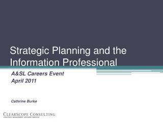 Strategic Planning and the Information Professional