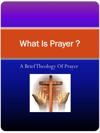 What Is Prayer ?