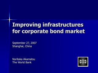 Improving infrastructures for corporate bond market