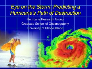 Eye on the Storm: Predicting a Hurricane's Path of Destruction