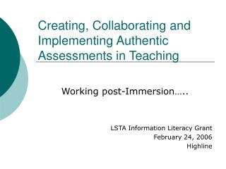 Creating, Collaborating and Implementing Authentic Assessments in Teaching