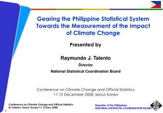 Gearing the Philippine Statistical System Towards the Measurement of the Impact of Climate Change