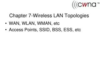 Chapter 7-Wireless LAN Topologies