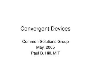 Convergent Devices