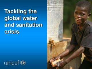 Tackling the global water and sanitation crisis
