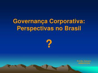 Governança Corporativa: Perspectivas no Brasil