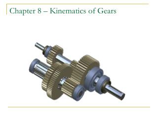 Chapter 8 – Kinematics of Gears