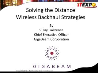 Solving the Distance Wireless Backhaul Strategies