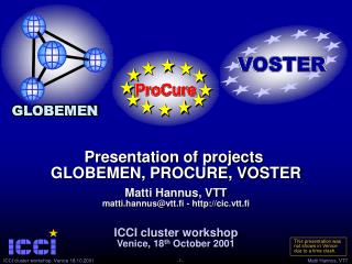 Presentation of projects  GLOBEMEN, PROCURE, VOSTER
