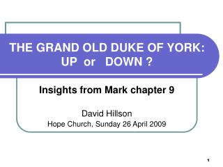 THE GRAND OLD DUKE OF YORK: UP  or   DOWN ?