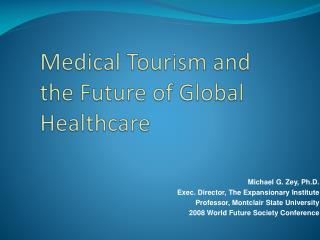 Medical Tourism and the Future of Global  Healthcare