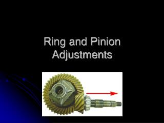Ring and Pinion Adjustments