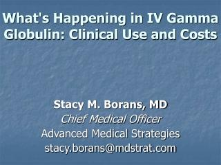 What's Happening in IV Gamma Globulin: Clinical Use and Costs