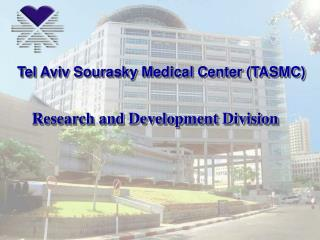 Tel Aviv Sourasky Medical Center (TASMC)