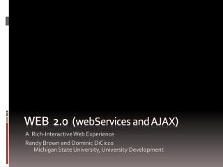 Web  2.0   ( webServices  and AJAX )