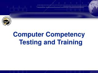 Computer Competency Testing and Training