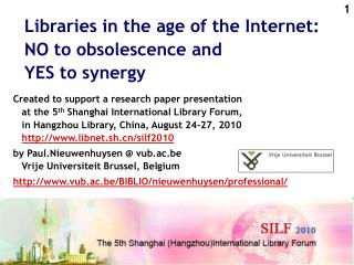 Libraries in the age of the Internet:  NO to obsolescence and  YES to synergy