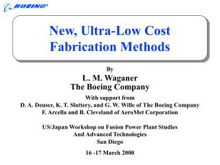 New, Ultra-Low Cost  Fabrication Methods