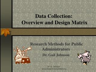 Data Collection:  Overview and Design Matrix