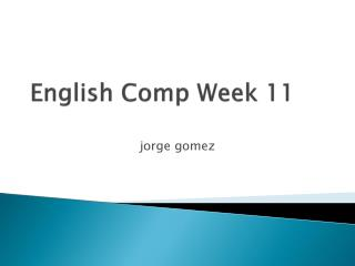English Comp Week 11