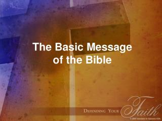 The Basic Message  of the Bible