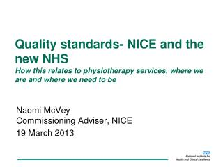 Naomi McVey Commissioning Adviser, NICE 19 March 2013