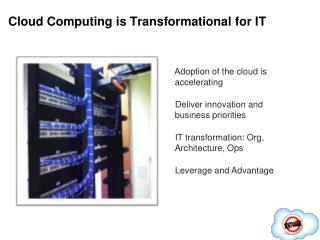 Cloud Computing is Transformational for IT