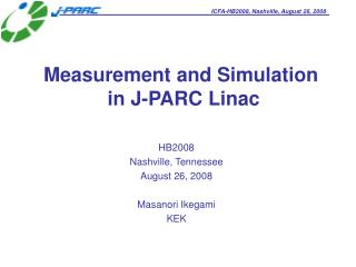 Measurement and Simulation   in J-PARC Linac