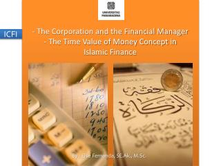 - The Corporation and the Financial Manager  - The Time Value of Money Concept in  Islamic Finance