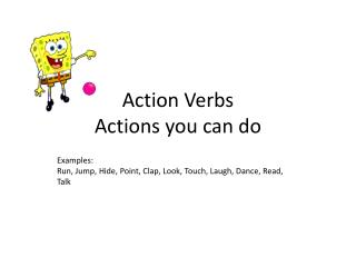 Action Verbs Actions you can do