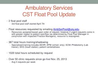 Ambulatory Services  CST  F loat  P ool Update