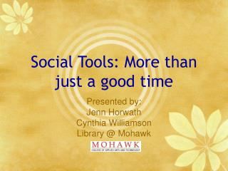 Social Tools: More than just a good time