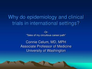 Why do epidemiology and clinical trials in international settings?