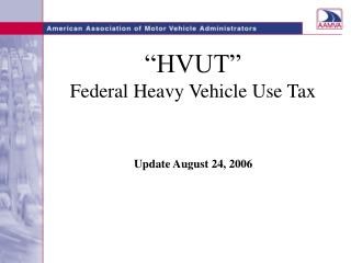 """HVUT"" Federal Heavy Vehicle Use Tax"