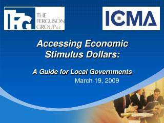 Accessing Economic  Stimulus Dollars:      A Guide for Local Governments