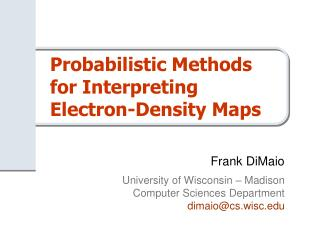 Probabilistic Methods for Interpreting Electron-Density Maps