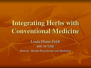 Integrating Herbs with Conventional Medicine