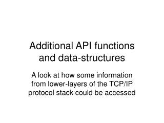 Additional API functions and data-structures
