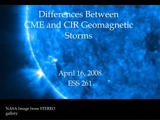 Differences Between  CME and CIR Geomagnetic Storms