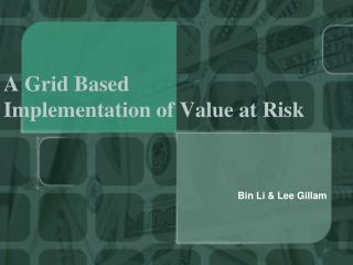 A Grid Based  Implementation of Value at Risk