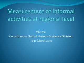 Measurement of informal activities at  regional level