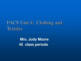 FACS Unit 4:  Clothing and Textiles