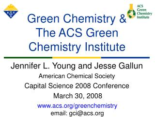 Green Chemistry & The ACS Green Chemistry Institute