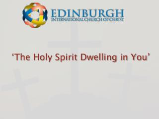 'The Holy Spirit Dwelling in You'
